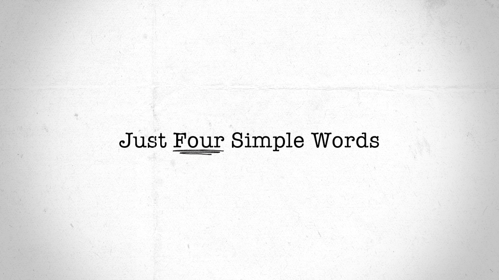 Just Four Simple Words.jpg