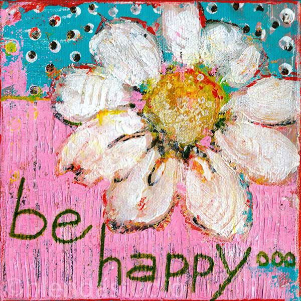 """be happy"" daisy"