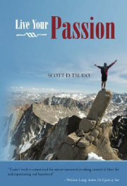 Live Your Passion by Scott Trudo Available on Amazon $9.99 Kindle edition 6.99