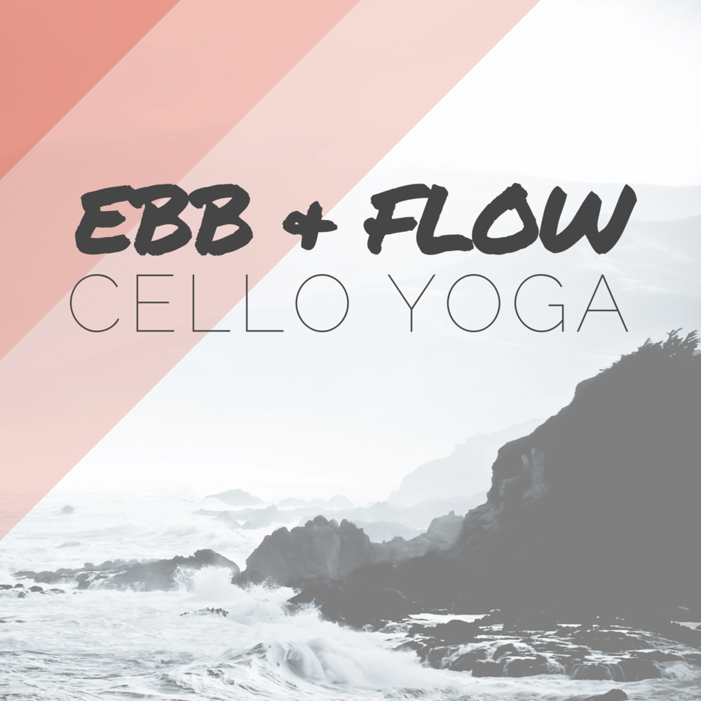 CelloYoga - Ebb & Flow - www.celloyoga.guru