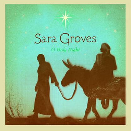 sara groves - o holy night - EmilyAnnPeterson.com