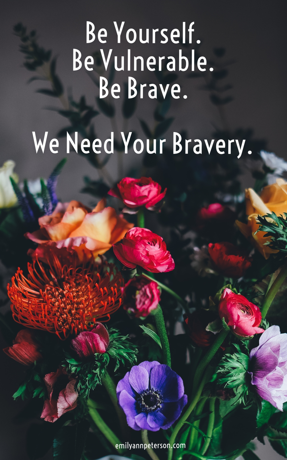 We Need Your Bravery - EmilyAnnPeterson.com