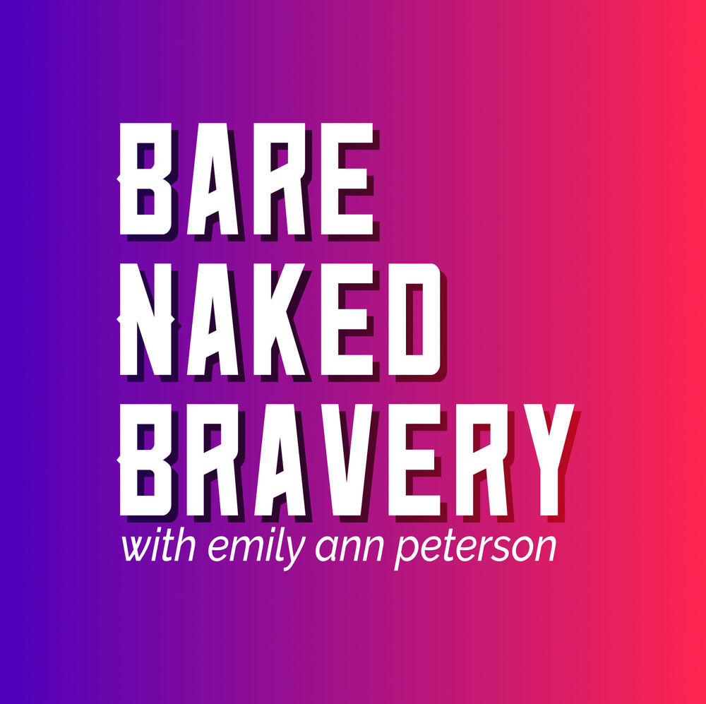 Bare Naked Bravery podcast - BareNakedBravery.com