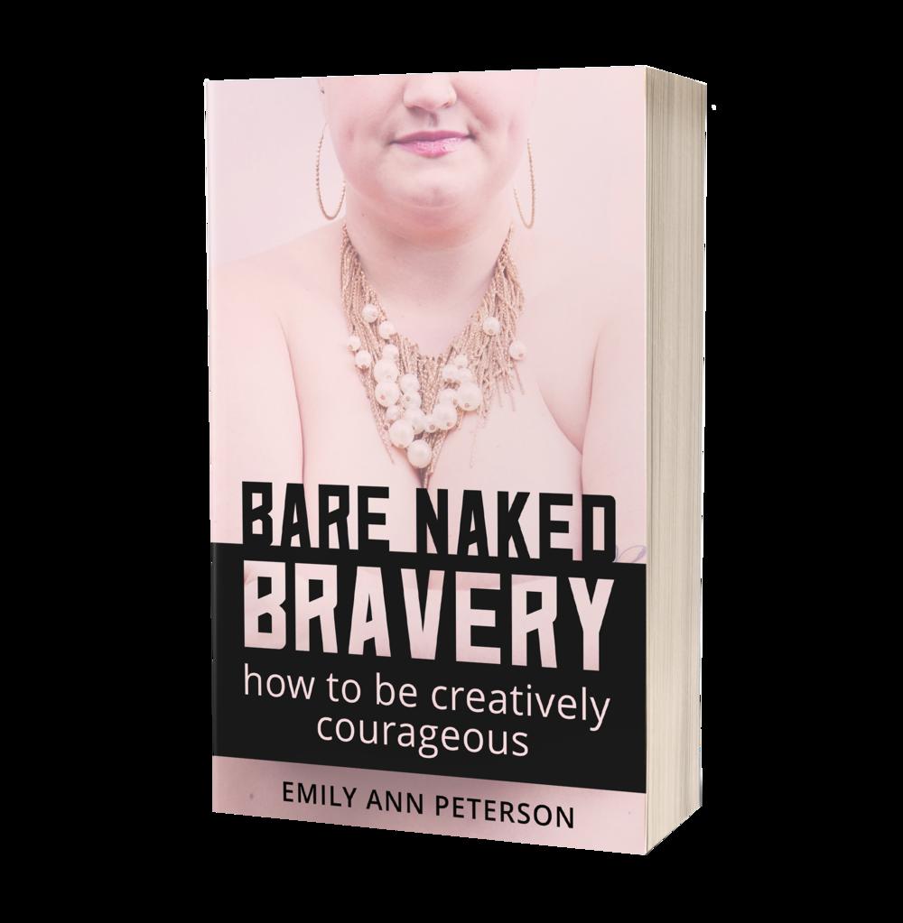 Bare Naked Bravery - EmilyAnnPeterson.com