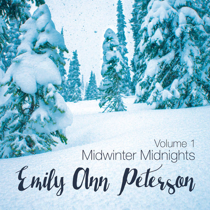 Midwinter Midnights Vol. 1  - Emily Ann Peterson  released 2015   Bandcamp