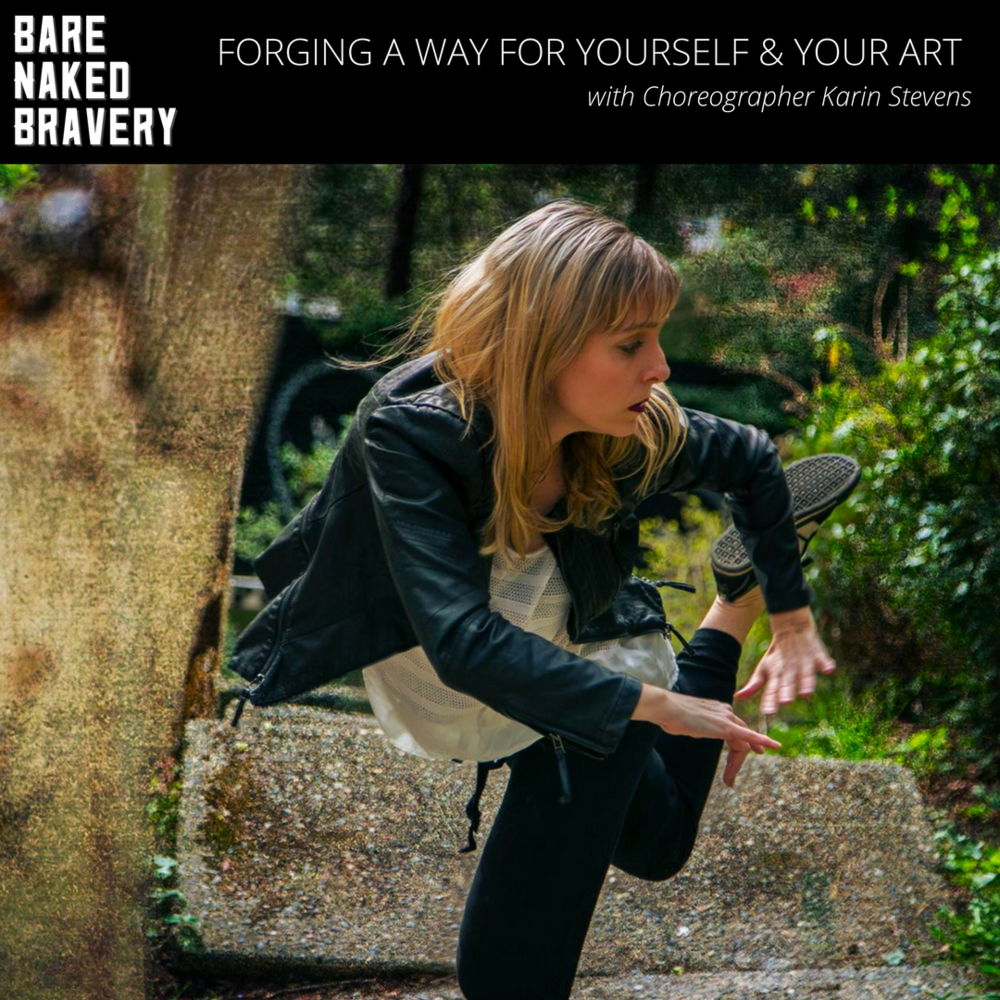 Forging_a_Way_for_Yourself_&_Your_Art_with_Choreographer_Karin_Stevens_(1).png
