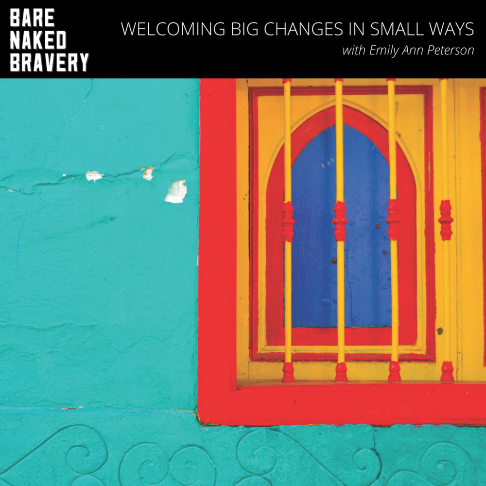 Welcoming_Big_Changes_in_Small_Ways_with_Emily_Ann_Peterson.png