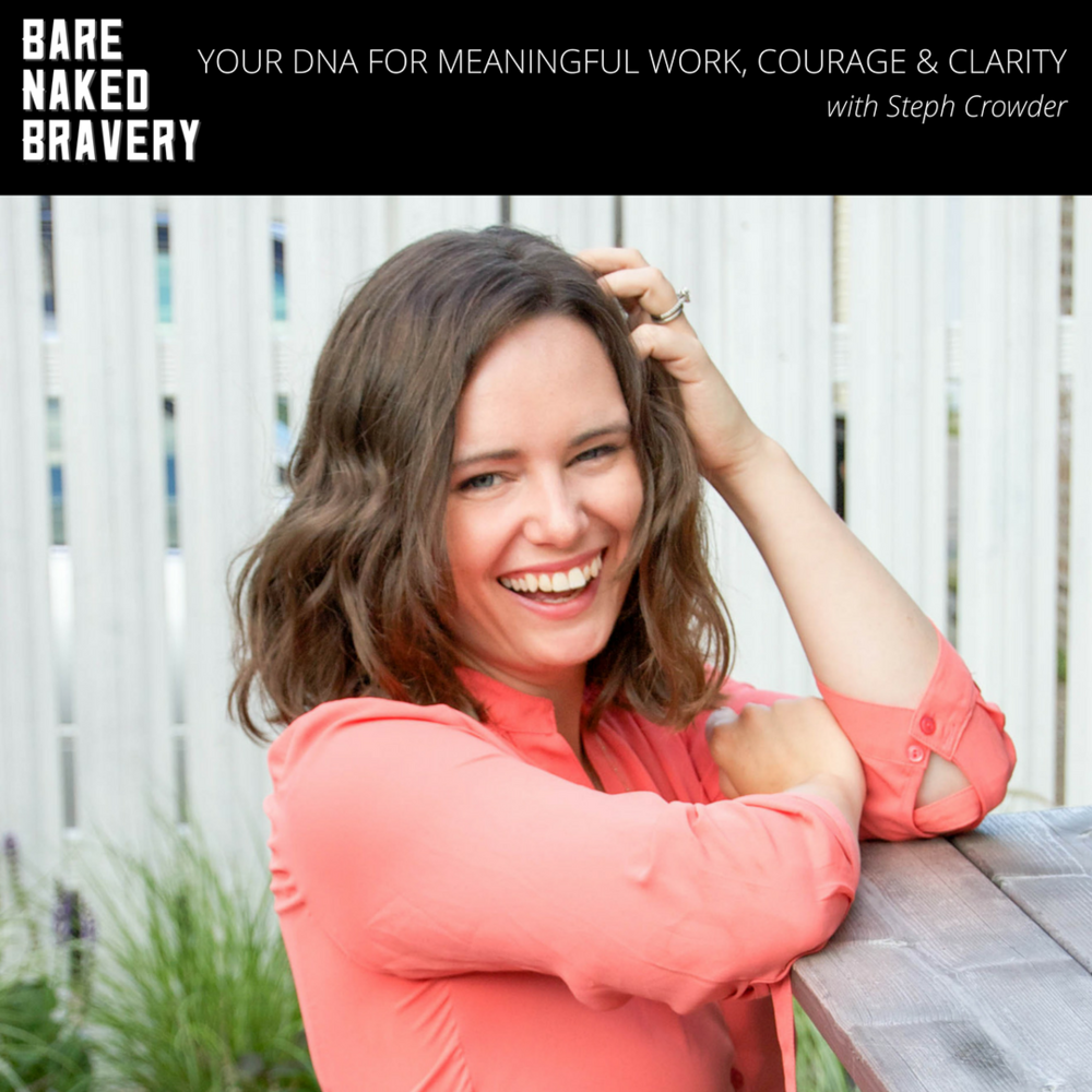 Your DNA for Meaningful Work, Courage, and Clarity with Steph Crowder - EmilyAnnPeterson.com.png