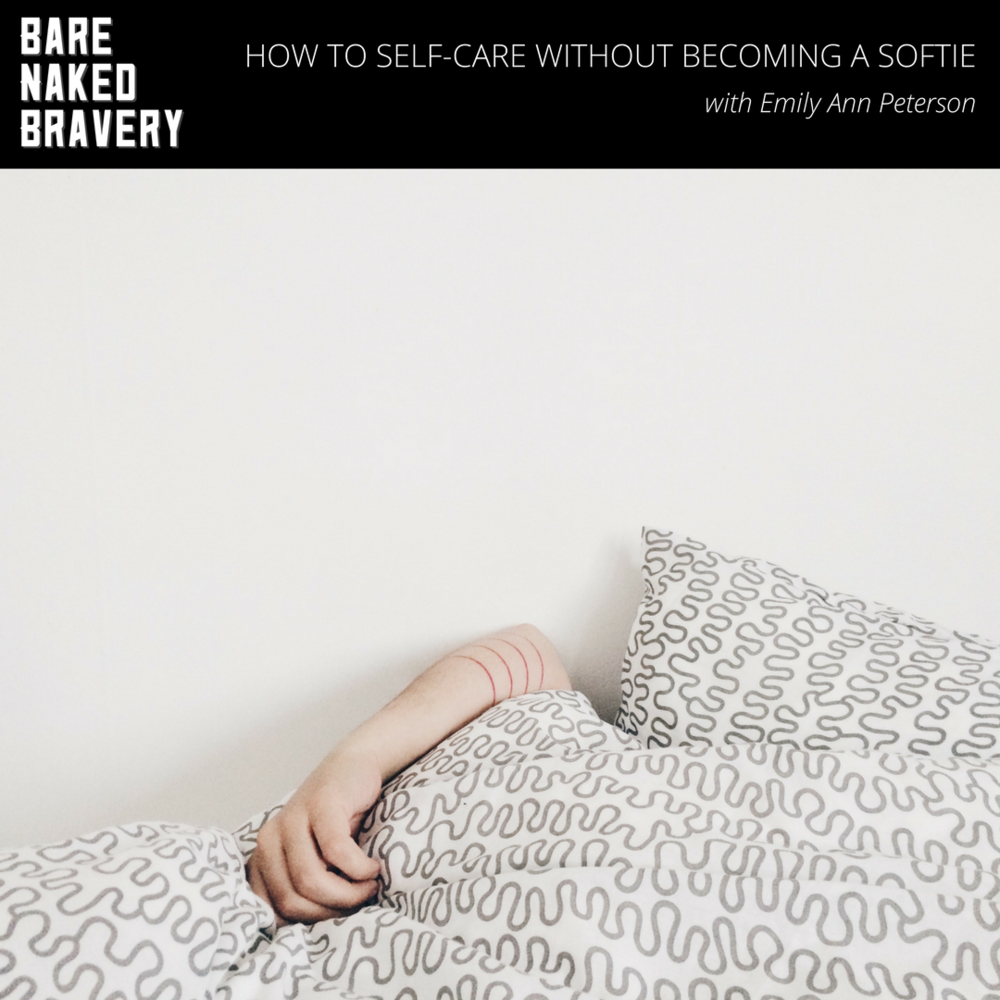 How to Self-Care Without Becoming a Softie - EmilyAnnPeterson.com.png