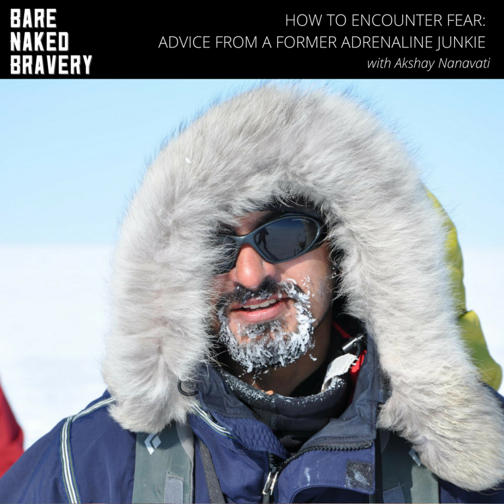 How to Encounter Fear- Advice from an Adrenaline Junkie with Akshay Nanavati - EmilyAnnPeterson.com.png