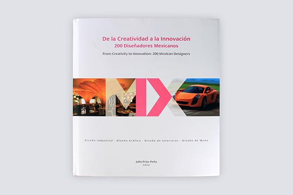 BOOK | De la creatividad a la Innovación 200 diseñadores mexicanos | Mexico| 2012