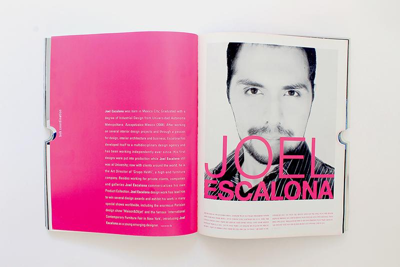 bob | Korea | 12 / 2010  Introducing Joel Escalona as a young emerging designer.