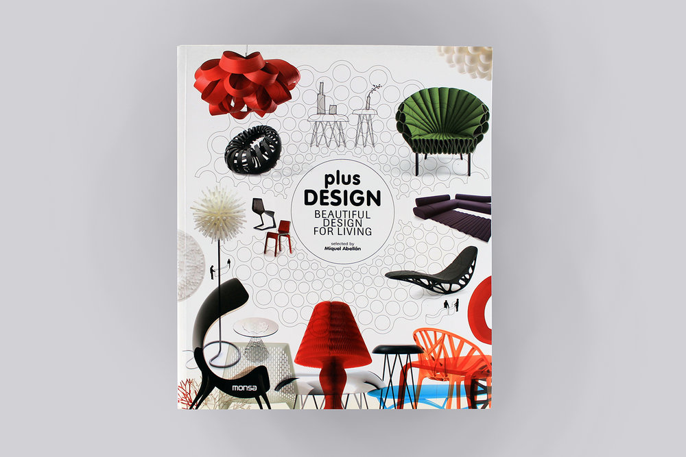•    Plus DESIGN Beautiful Design for Living  | Author:  Miquel Abellán | Publisher: MONSA | Spain | 2011