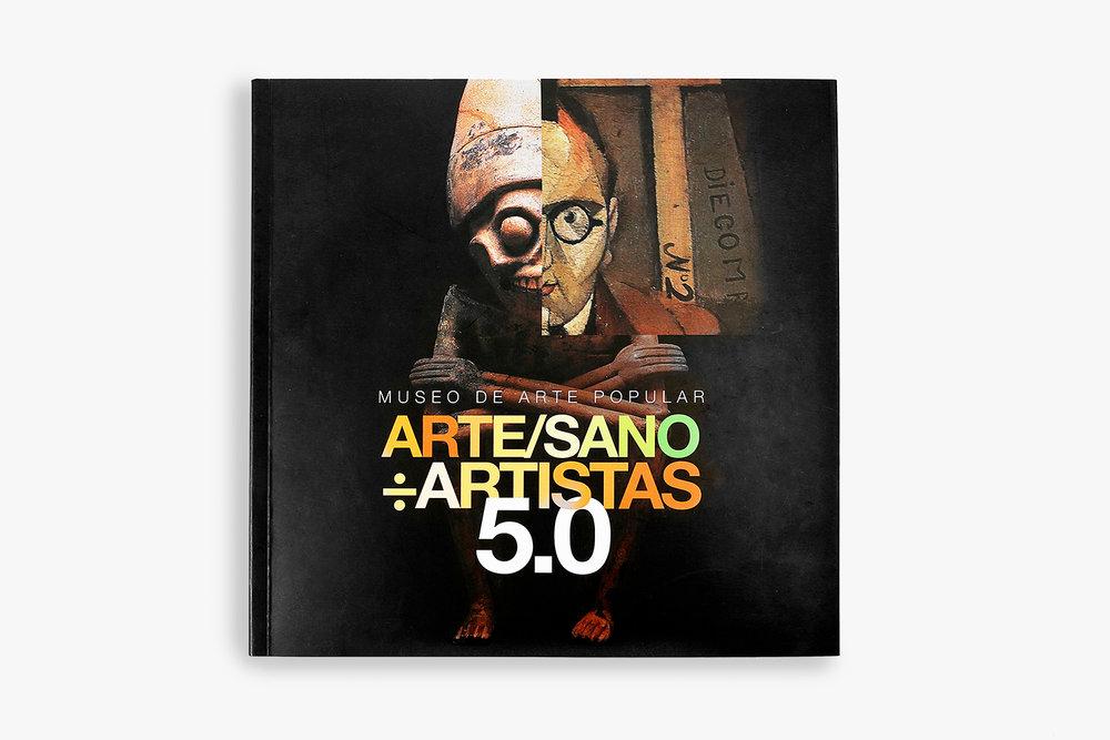 •  Arte/Sano ÷ Artistas 5.0  | Author: Museo de Arte Popular | Mexico | 2017