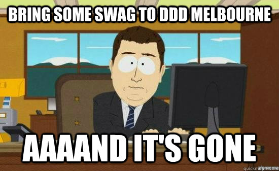 """Bring some swag to DDD Melbourne... aaaand it's gone."""
