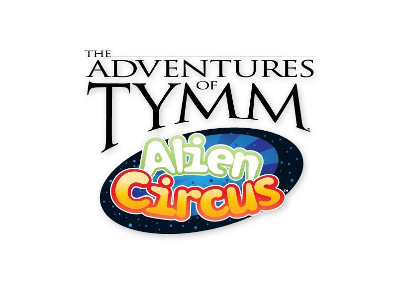 The Adventures of Tymm: Alien Circus