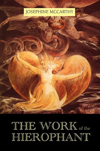 Josephine McCarthy - The Work of the Hierophant - available on Amazon.com