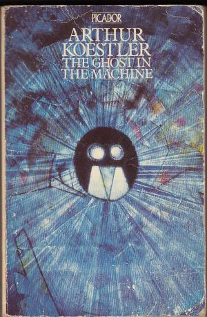 cover art of Arthur Koestler, 'The Ghost in the Machine'