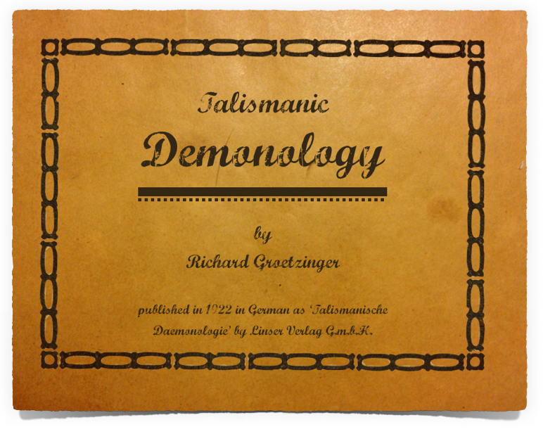 Talismanic Demonology - First English translation of a ritual account from the 1920s | originally by Richard Grotzinger