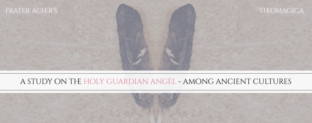 A Study on the Holy Guardian Angel