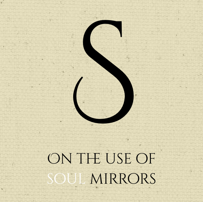 On the Use of Soul Mirrors