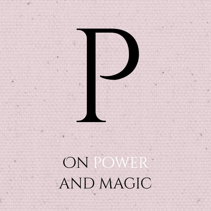 On Magic and Power