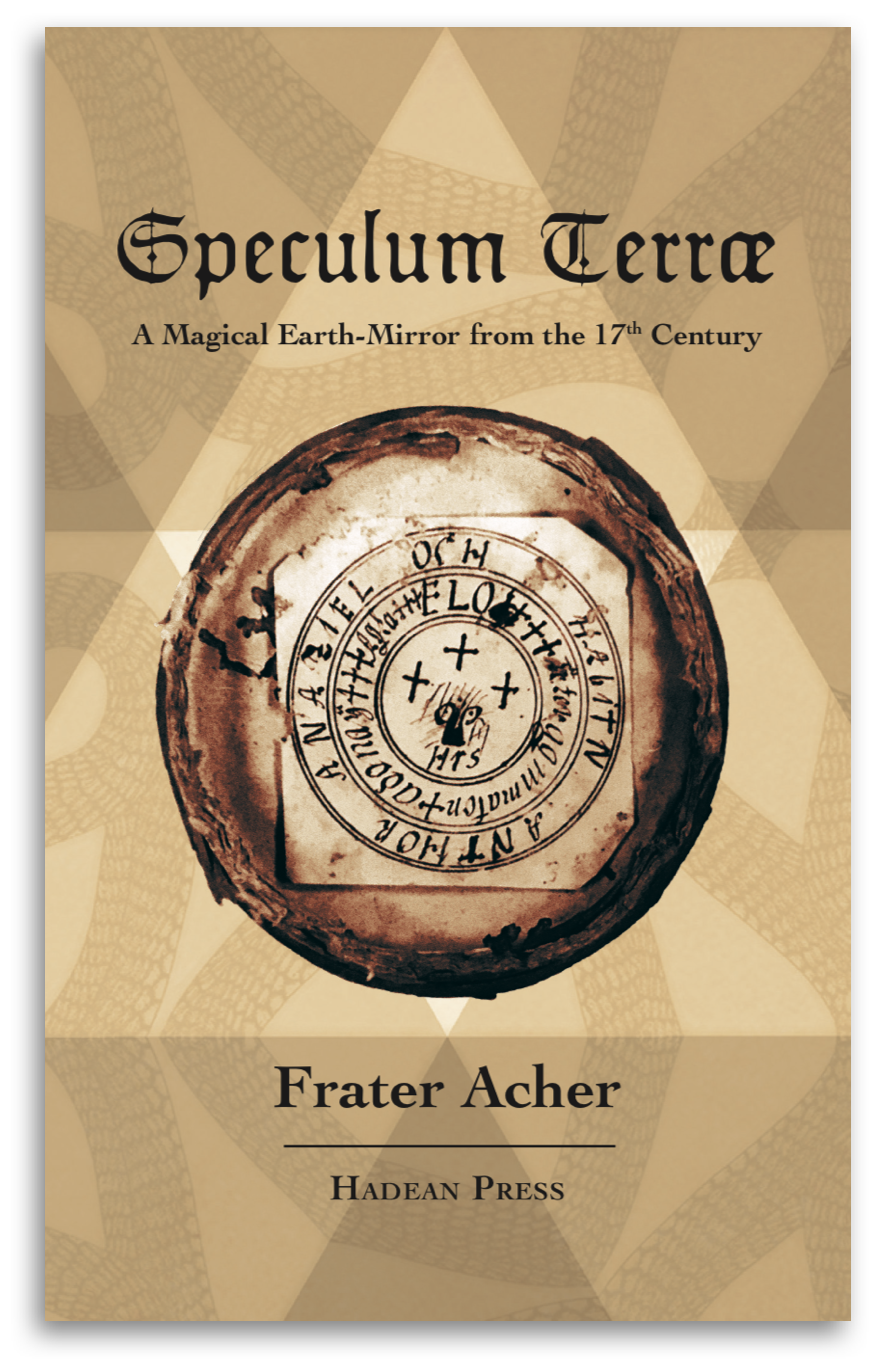 Speculum Terrae - Hadean Press & Frater Acher | Softcover, 76 pages | A study on an original, rare 17th century magical mirror, including it's four seals and the first English translation of Prof. Richard Wünsch's analysis from 1904.