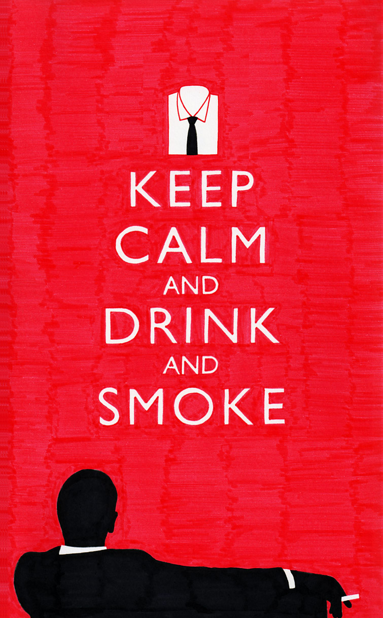 laughingsquid :      Keep Calm and Drink and Smoke