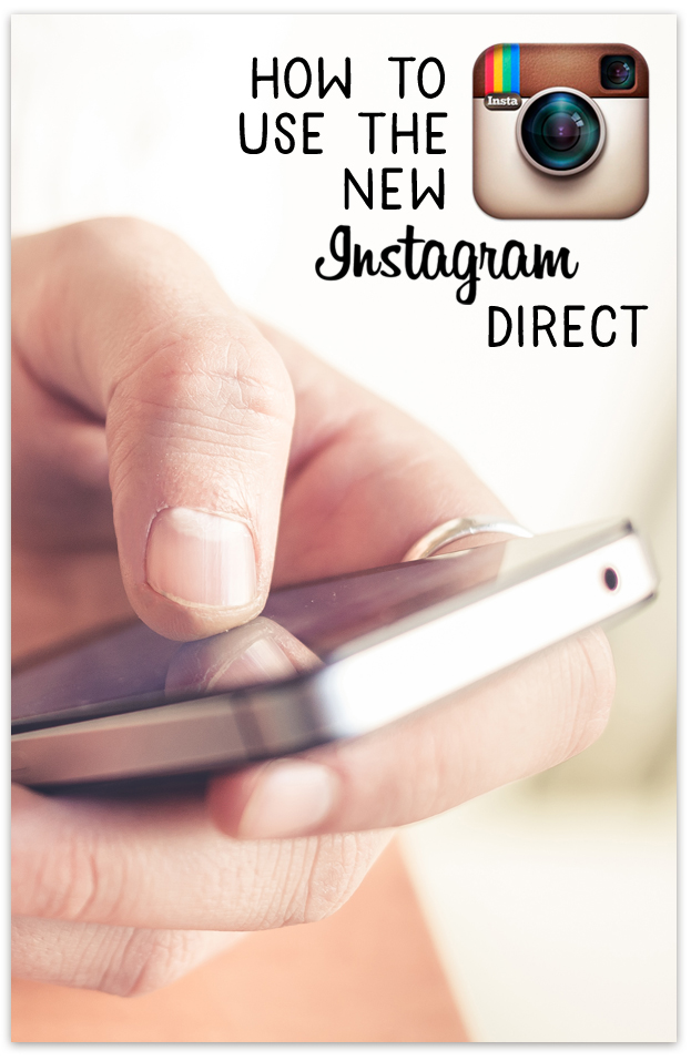 How to use the New Instagram Direct with Roben-Marie Smith