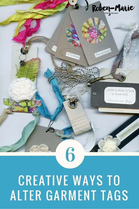6 Creative Ways to Alter Garment Tags Tutorial with Roben-Marie Smith.