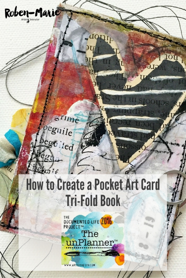 How to create a pocket art card tri-fold book with Roben-Marie Smith, featuring a video tutorial  with step-by-step directions.  Part of the Documented Life Project 2016 The unPlanner hosted by Art to the 5th. @robenmarie