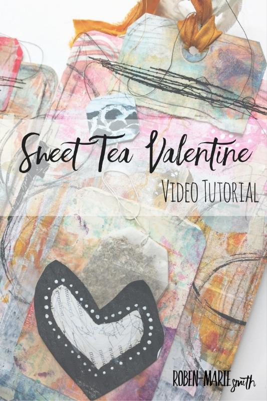 Easy Sweet Tea Valentine Video Tutorial with Roben-Marie Smith #diy #valentines #mixedmedia @robenmarie