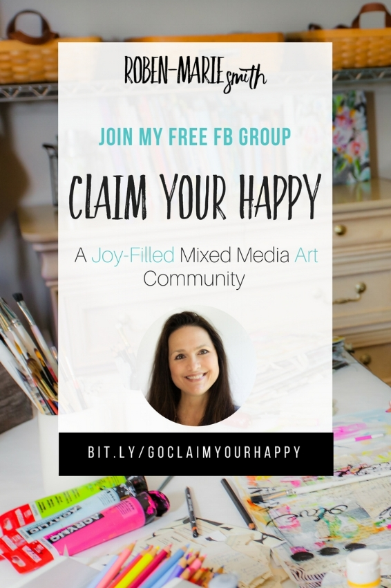 CLAIM YOUR HAPPY is a JOY-filled mixed media art community where like-minded artists share, inspire and encourage each other toward a more joy-filled creative life. @robenmarie