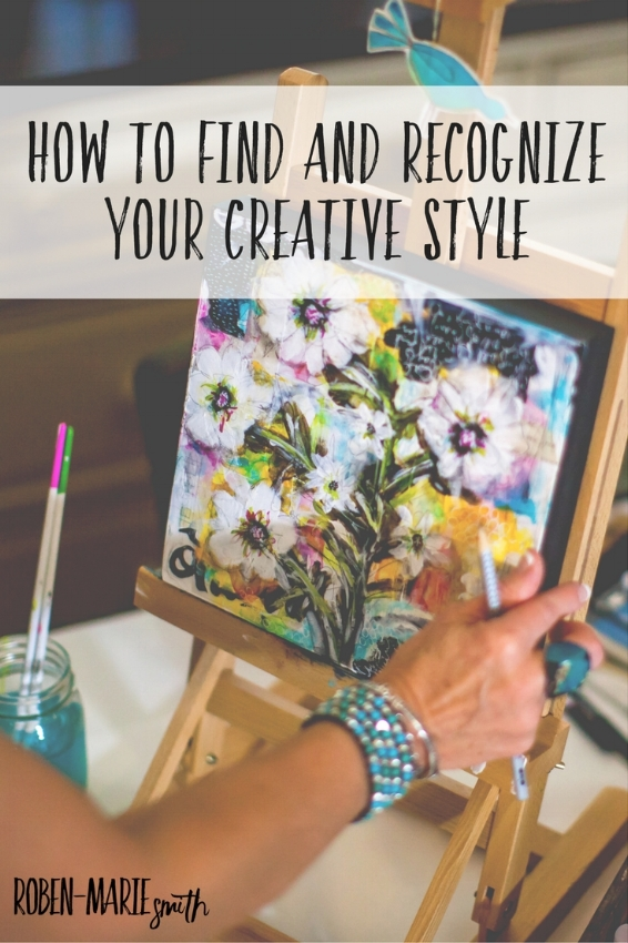 How to Find and Recognize Your Creative Style with Roben-Marie Smith @robenmarie #creativestyle #mixedmedia #art #robenmarie #artist
