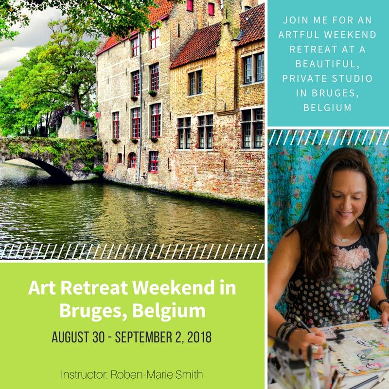 Art Retreat Weekend with Roben-Marie Smith in Bruges, Belgium August 30 - September 2, 2018 #mixedmedia #artretreat #journaling @robenmarie