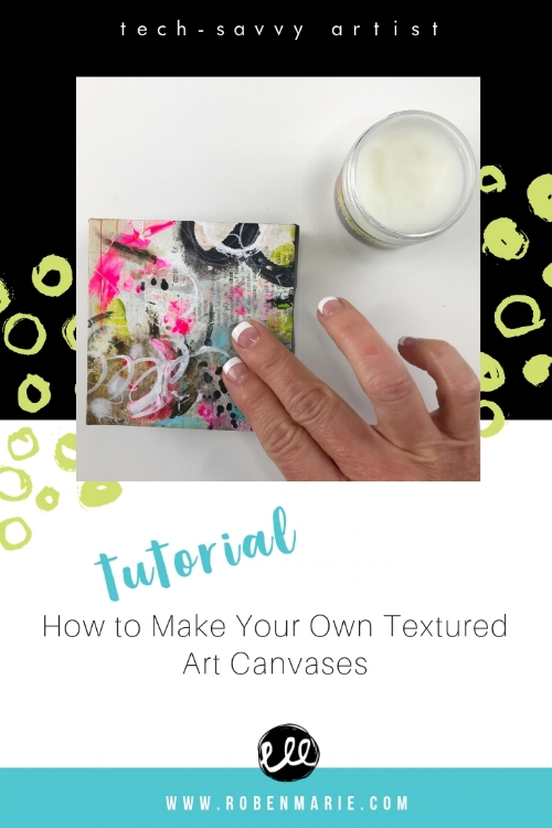 How to make your own textured art canvases tutorial with Roben-Marie Smith. #mixedmedia #collage #robenmarie #robenmariesmith #techsavvyartist #arttutorial #canvasart #collageart