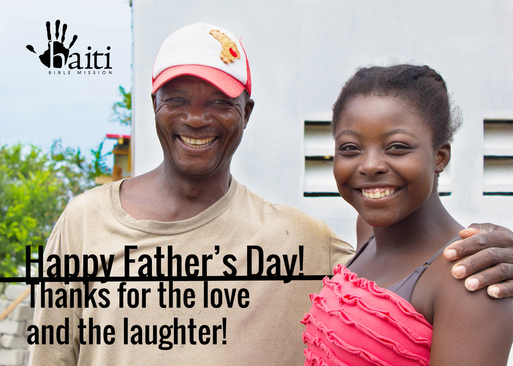 "Father's Day is fast approaching!  June 18th is Father's Day, and if you are at a loss as to what to give as a gift to the person who raised you, let us help!  Get them a gift that counts by donating to Haiti Bible Mission in their honor, and we will take care of the rest!  Make a donation of any amount in his honor, and we will send him a postcard for Father's Day, reminding him how important he is!  Simply follow these steps to give your father the gift of hope for others: Click the button at the top to donate!  On the donation page, choose ""Father's Day"" from the dropdown category menu.  Put your father's mailing address in the comments section. We will then mail your father a postcard telling him how great he is (and how much you care with your gift) before Father's Day!"