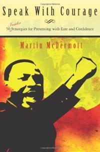 speak-with-courage-50-insider-strategies-for-presenting-martin-mcdermott-paperback-cover-art.jpg