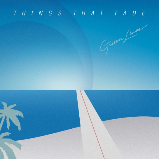 Things That Fade - Greeen Linez