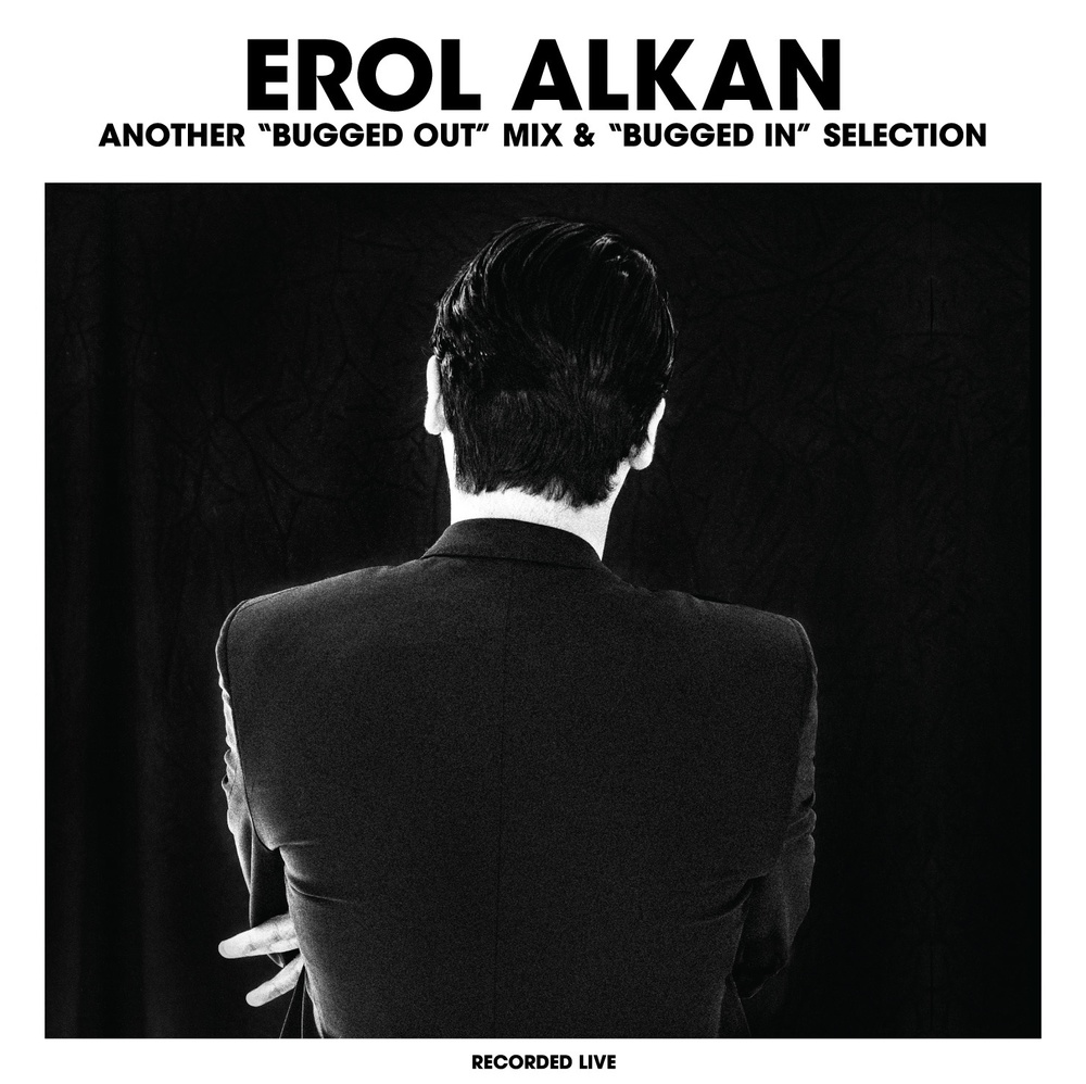 """Another """"Bugged Out"""" Mix & """"Bugged In"""" Selection - Erol Alkan"""