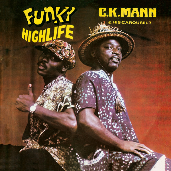 Funky Highlife - C.K. Mann & His Carousel 7