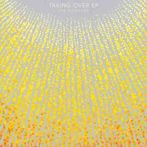 Taking Over - Joe Goddard
