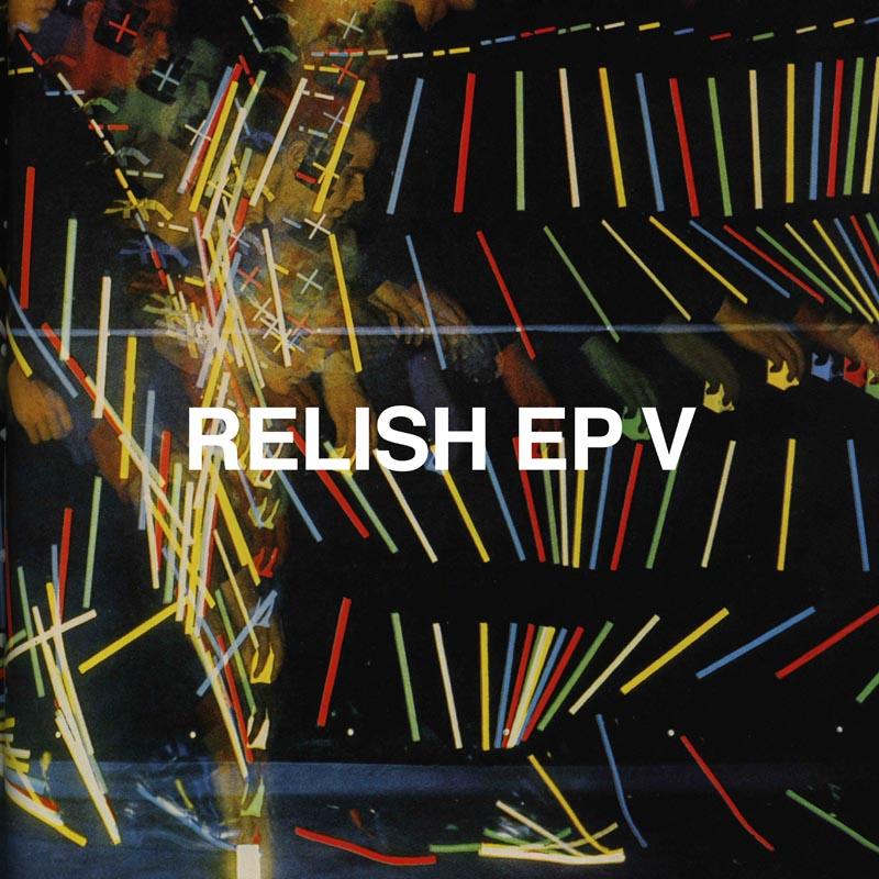 Relish EP V