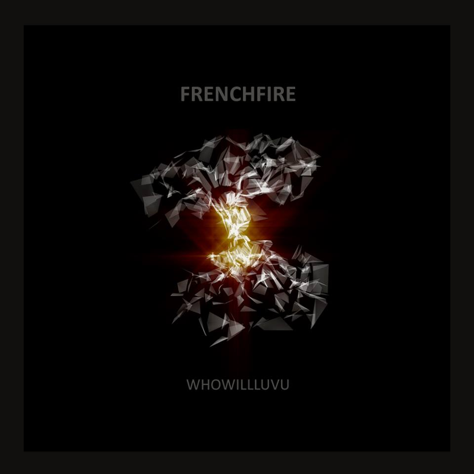 WHOWILLLUVU - Frenchfire