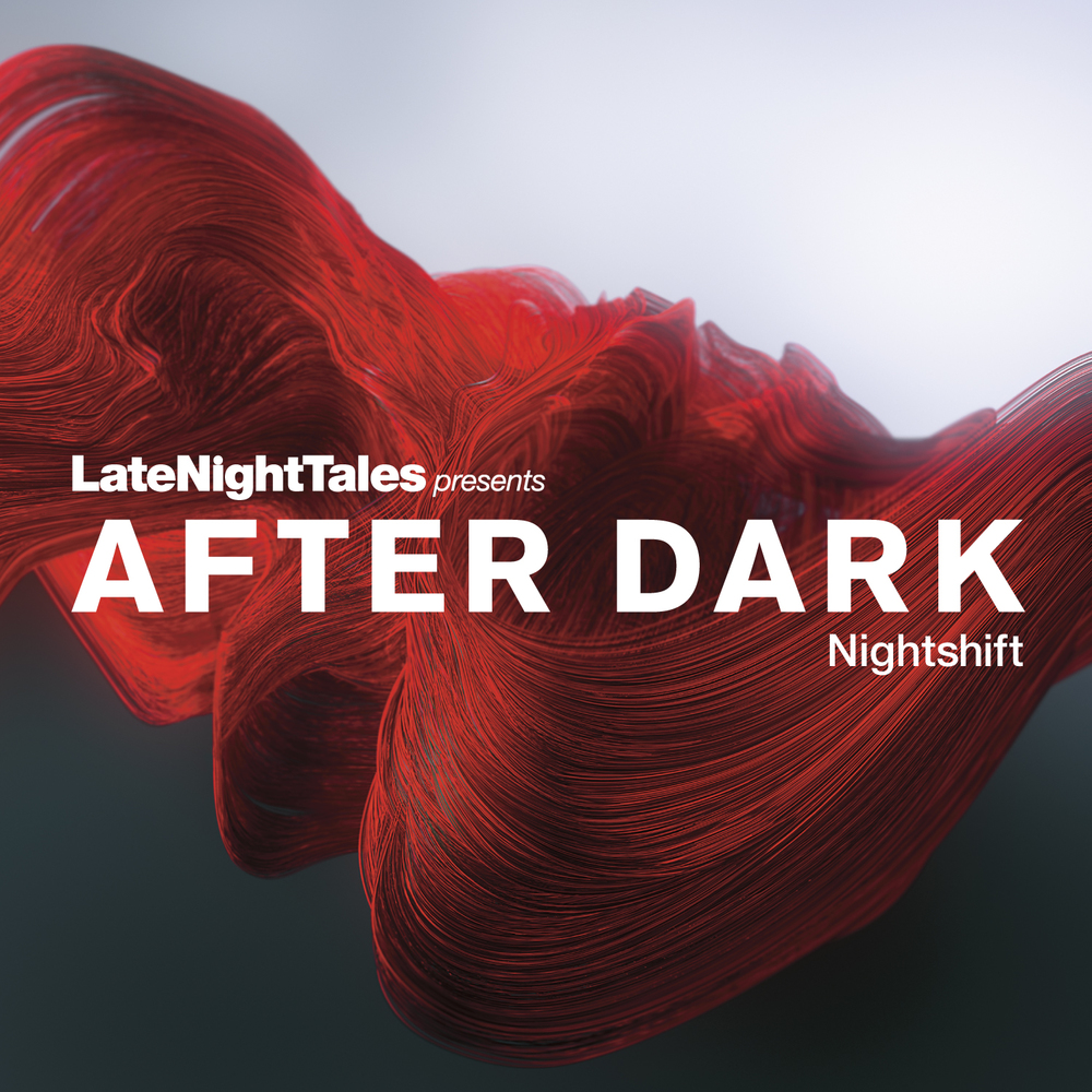 Late Night Tales presents After Dark 2: Nightshift