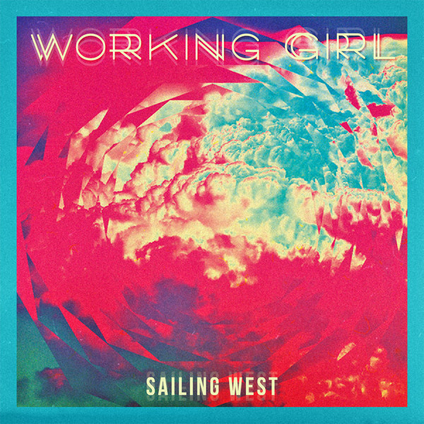 Sailing West - Working Girl