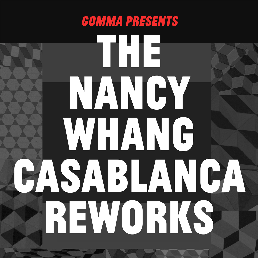 Casablanca Reworks - Nancy Whang