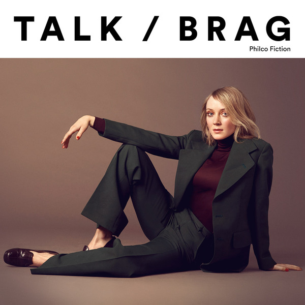 Talk / Brag - Philco Fiction
