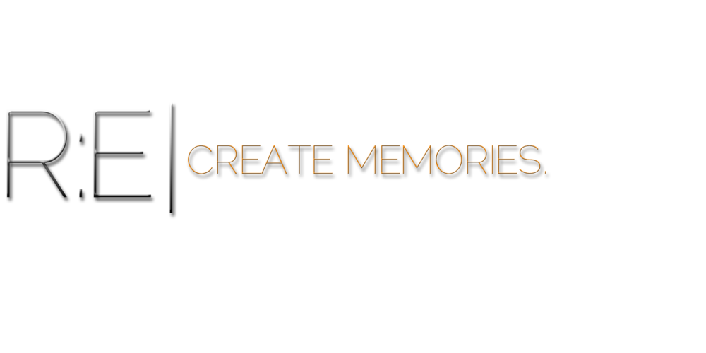 RE | CREATE MEMORIES.