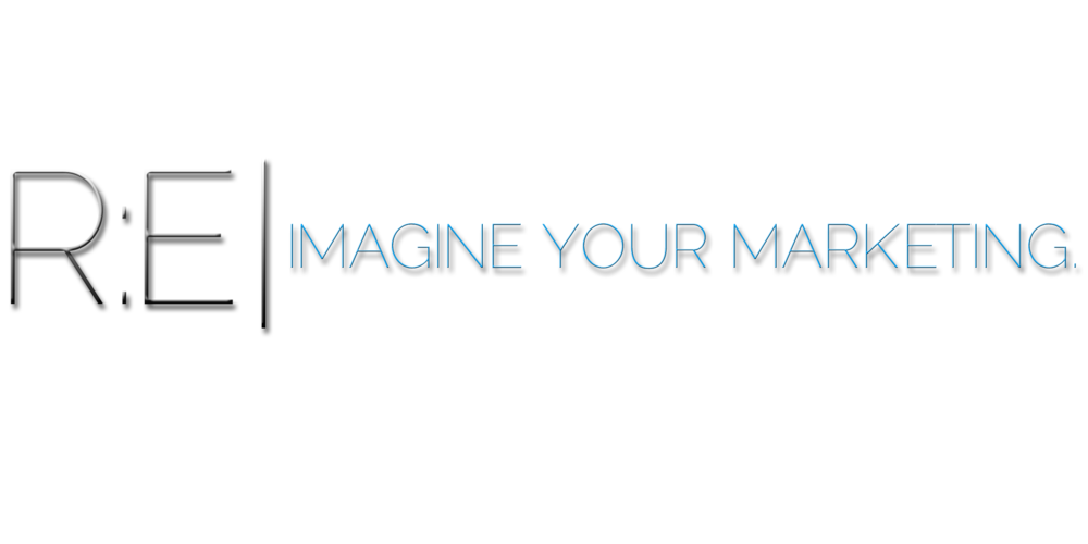 RE | IMAGINE YOUR MARKETING.